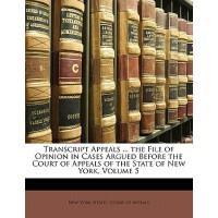【预订】Tran* Appeals ... the File of Opinion in Cases Argued .