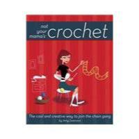 【预订】Not Your Mama's Crochet: The Cool and Creative Way to J