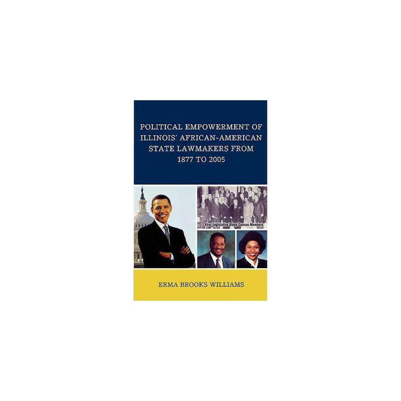 【预订】Political Empowerment of Illinois' African-American State Lawmakers from 1877 to 2005 美国库房发货,通常付款后3-5周到货!