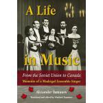 【预订】A Life in Music from the Soviet Union to Canada: Memoir