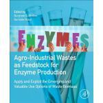 【预订】Agro-Industrial Wastes as Feedstock for Enzyme Producti