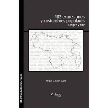 【预订】102 Expresiones y Costumbres Populares. Origen y Raiz 美国库房发货,通常付款后3-5周到货!