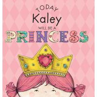 【预订】Today Kaley Will Be a Princess