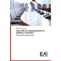 【�A�】Uno Stile Di Comunicazione in Politica: Un'analisi