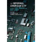 【预订】The Informal American City: Beyond Taco Trucks and Day