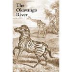 【预订】The Okavango River: A Narrative of Travel, Exploration,