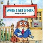When I Get Bigger (Little Critter) 我长大了 ISBN 9780307119438