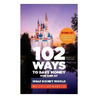 【预订】102 Ways to Save Money for and at Walt Disney World: Bo