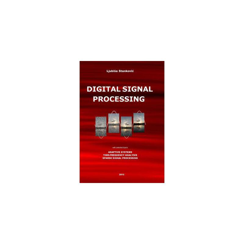 【预订】Digital Signal Processing: With Selected Topics: Adaptive Systems, Time-Frequency Analysis, Sparse Signal Processing 预订商品,需要1-3个月发货,非质量问题不接受退换货。