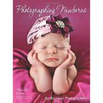 【预订】Photographing Newborns: For Boutique Photographers