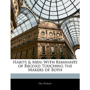 【预订】Habits & Men: With Remnants of Record Touching the Makers of Both 预订商品,需要1-3个月发货,非质量问题不接受退换货。
