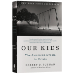 我们的孩子 英文原版 Our Kids The American Dream in Crisis 处于危机中的美国梦
