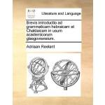 【预订】Brevis Introductio Ad Grammaticam Hebraicam Et Chaldaic