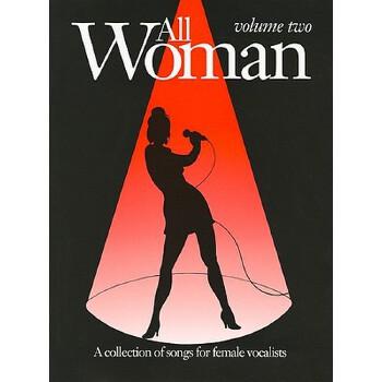 【预订】All Woman, Volume Two: A Collection of Songs for Female Vocalists 预订商品,需要1-3个月发货,非质量问题不接受退换货。