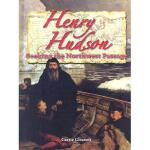 【预订】Henry Hudson: Seeking the Northwest Passage Y9780778724