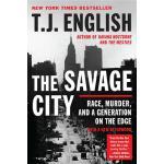 【预订】The Savage City: Race, Murder, and a Generation on the