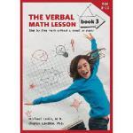 【预订】The Verbal Math Lesson Book 3: Step-By-Step Math Withou