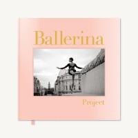 英文原版 Ballerina Project 芭蕾女王计划 Dane Shitag摄影师 舞蹈摄影画册 摄影集 艺术进口