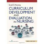 【预订】Curriculum Development and Evaluation in Nursing, Third