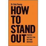 【预订】How To Stand Out - Proven Tactics For Getting Noticed 9