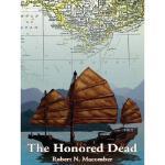 【预订】The Honored Dead: A Novel of Lt. Cmdr. Peter Wake, U.S.
