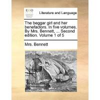 【预订】The Beggar Girl and Her Benefactors. in Five Volumes. by
