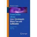 【预订】Frozen Section Library: Liver, Extrahepatic Biliary Tre