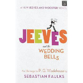 【预订】Jeeves and the Wedding Bells: A New Jeeves and Wooster Novel: An Homage to P. G. Wodehouse 美国库房发货,通常付款后3-5周到货!
