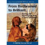 【预订】From Birdbrained to Brilliant: Training the Sporting Do