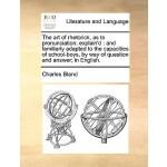 【预订】The Art of Rhetorick, as to Pronunciation; Explain'