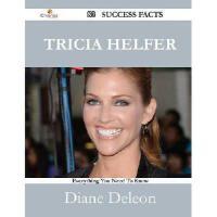 【预订】Tricia Helfer 83 Success Facts - Everything You Need to