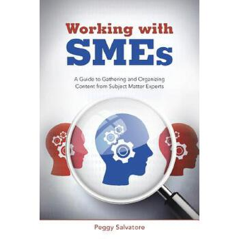 【预订】Working with Smes: A Guide to Gathering and Organizing Content from Subject Matter Experts 预订商品,需要1-3个月发货,非质量问题不接受退换货。