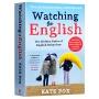 英国人的言行潜规则 英文原版 Watching the English 英国社交文化 Kate Fox 凯特福克斯 英文版 进口原版英语书籍