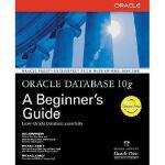 【预订】Oracle Database 10g: A Beginner's Guide