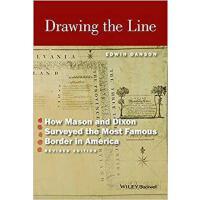 【预订】Drawing The Line: How Mason And Dixon Surveyed The Most