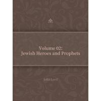 Volume 02Jewish Heroes and Prophets