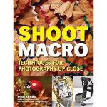 【预订】Shoot Macro: Professional Macrophotography Techniques f