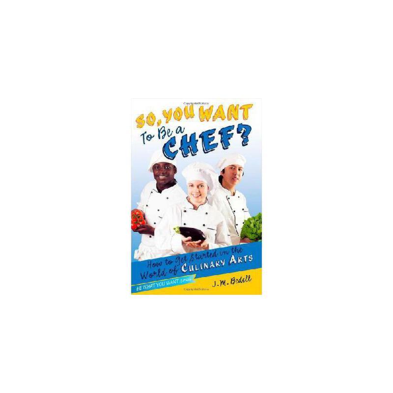 【预订】So, You Want to Be a Chef?: How to Get Started in the World of Culinary Arts 美国库房发货,通常付款后3-5周到货!