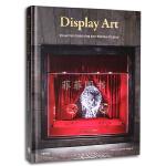 包邮英文原版 Display Art Window Display现代陈设的魅力视觉营销与橱窗设计艺术装置店面空间展览