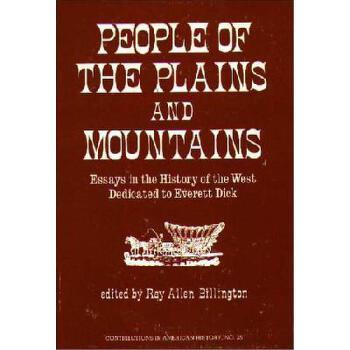 【预订】People of the Plains and Mountains: Essays in the History of the West Dedicated to Everett Dick 美国库房发货,通常付款后3-5周到货!