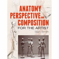 Anatomy, Perspective and Composition for the Artist(POD)